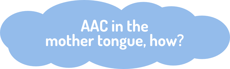AAC in the mother tongue, how?